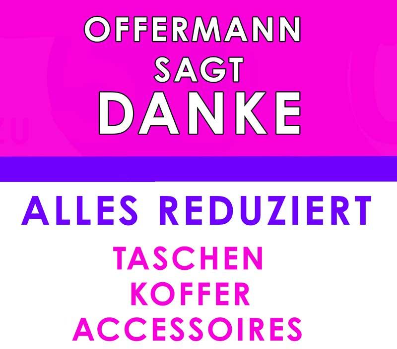 Offermann sagt Danke - Alle Handtaschen reduziert - Jubiläumsverkauf bei Offermann in Köln Breite Str 48